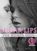Sugar Lips. Erotischer Roman (eBook, ePUB)