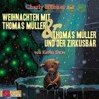 Weihnachten mit Thomas Müller & Thomas Müller und der Zirkusbär (ungekürzt) (MP3-Download)
