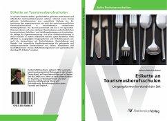 Etikette an Tourismusberufsschulen - Branz, Herbert Matthias