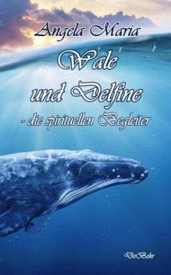 Wale und Delfine - die spirituellen Begleiter - Maria, Angela