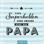 Einen Superhelden ohne Umhang nennt man Papa