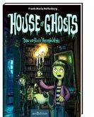 Das verflixte Vermächtnis / House of Ghosts Bd.1
