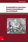 Krankheitsbild als rhetorisches Element in Georg Büchners Lenz und Woyzeck