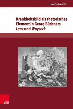 Krankheitsbild als rhetorisches Element in Georg Büchners Lenz und Woyzeck - Gentilin, Olivetta