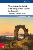 Die pittoreske Landschaft in der europäischen Literatur der Romantik