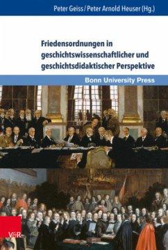 Friedensordnungen in geschichtswissenschaftlicher und geschichtsdidaktischer Perspektive