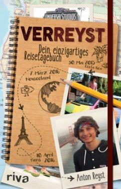 VERREYST - Dein einzigartiges Reisetagebuch - Reyst, Anton