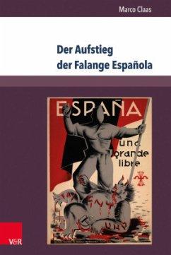 Der Aufstieg der Falange Española - Claas, Marco