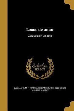 Spa Locos De Amor Von Emilio 1833 1900 Alvarez Als Taschenbuch
