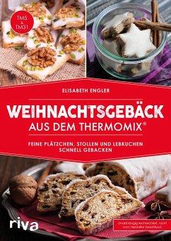 Weihnachtsgebäck aus dem Thermomix® - Engler, Elisabeth
