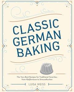 Classic German Baking (eBook, ePUB) - Weiss, Luisa