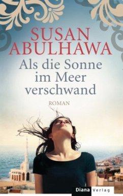 Als die Sonne im Meer verschwand (Mängelexemplar) - Abulhawa, Susan