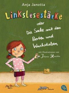 Linkslesestärke oder Die Sache mit den Borten und Wuchstaben (Mängelexemplar) - Janotta, Anja