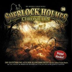 Die Entführung aus der Klosterschule / Sherlock Holmes Chronicles Bd.36 (Audio-CD)