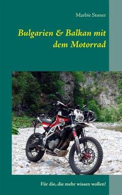 Bulgarien & Balkan mit dem Motorrad - Stoner, Marbie