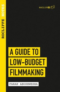 Rocliffe Notes: A Guide to Low Budget Filmmaking