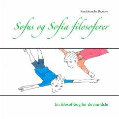 Sofus og Sofia filosoferer - Thomsen, Knud Strandby