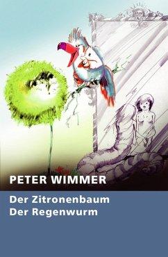 Der Zitronenbaum - Der Regenwurm (eBook, ePUB) - Wimmer, Peter
