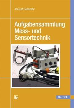 Aufgabensammlung Mess- und Sensortechnik (eBook, PDF) - Hebestreit, Andreas