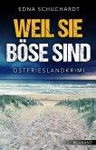 Weil sie böse sind. Ostfrieslandkrimi (eBook, ePUB)