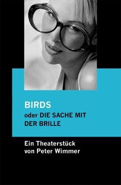 BIRDS oder DIE SACHE MIT DER BRILLE (eBook, ePUB) - Wimmer, Peter