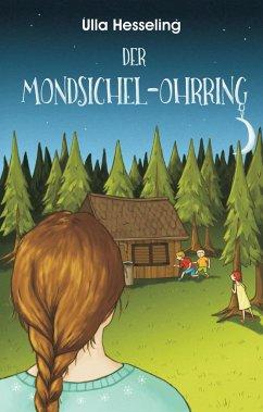 Der Mondsichel-Ohrring / Felix, Tobi und die Rote Bohne Bd.1