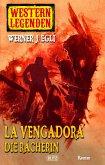 Arizona Legenden 08: La Vengadora, die Rächerin (eBook, ePUB)