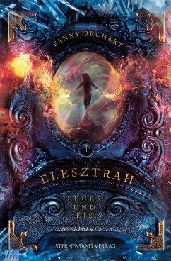 Feuer und Eis / Elesztrah Bd.1