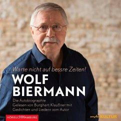 Warte nicht auf bessre Zeiten! (MP3-Download) - Biermann, Wolf