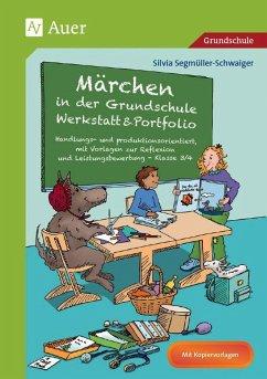 Märchen in der Grundschule - Werkstatt & Portfolio - Segmüller-Schwaiger, Silvia