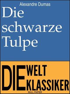 Die schwarze Tulpe (eBook, ePUB)