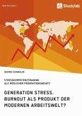 Generation Stress. Burnout als Produkt der modernen Arbeitswelt?