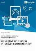 Kollektive Intelligenz im Innovationsmanagement