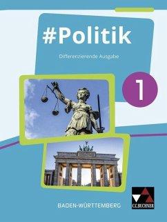 #Politik 1 Lehrbuch Baden-Württemberg - Hecht, Dörthe; Kirsamer, Sandra; Metzger, Kai; Reiter-Mayer, Petra; Tuda, Martina