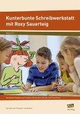 Kunterbunte Schreibwerkstatt mit Roxy Sauerteig