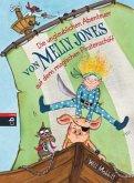Die unglaublichen Abenteuer von Melly Jones auf dem magischen Piratenschiff / Melly Jones Bd.1 (Mängelexemplar)