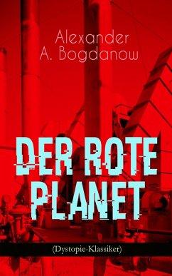 Der rote Planet (Dystopie-Klassiker) (eBook, ePUB) - Bogdanow, Alexander A.