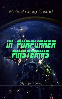 In purpurner Finsternis (Dystopie-Roman) (eBook, ePUB) - Conrad, Michael Georg
