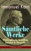 Sämtliche Werke: Philosophische Schriften, Aufsätze & Biografie (Vollständige Ausgaben) (eBook, ePUB)