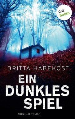 Ein dunkles Spiel - Der erste Fall für Jelene Bahl (eBook, ePUB) - Habekost, Britta