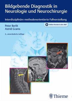 Bildgebende Diagnostik in Neurologie und Neurochirurgie (eBook, PDF) - Berlit, Peter-Dirk; Grams, Astrid E.