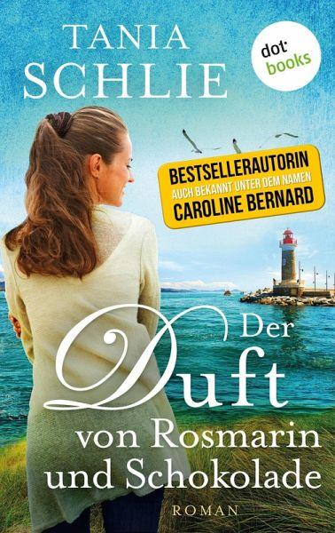 Der Duft von Rosmarin und Schokolade (eBook, ePUB) - Schlie, Tania