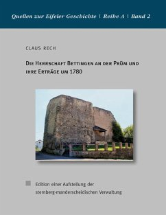 Die Herrschaft Bettingen an der Prüm und ihre Erträge um 1780 (eBook, ePUB)