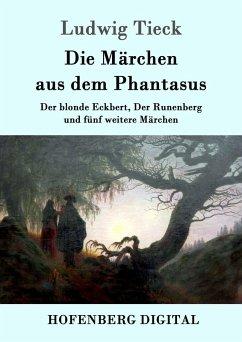 Die Märchen aus dem Phantasus (eBook, ePUB) - Tieck, Ludwig