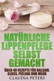 Natürliche Lippenpflege selbstgemacht (eBook, ePUB)