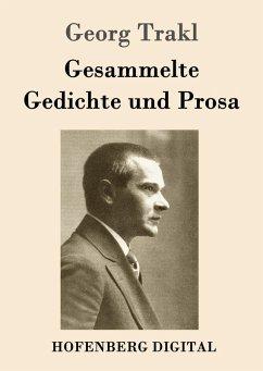 Gesammelte Gedichte und Prosa (eBook, ePUB)