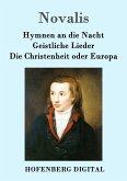 Hymnen an die Nacht / Geistliche Lieder / Die Christenheit oder Europa (eBook, ePUB)