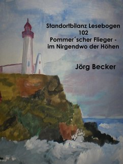 Standortbilanz Lesebogen 102 Pommer´scher Flieger - Traumpfade im Nirgendwo der Höhen (eBook, ePUB)
