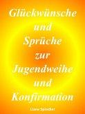 Glückwünsche und Sprüche zur Jugendweihe und Konfirmation (eBook, ePUB)