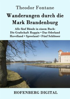 Wanderungen durch die Mark Brandenburg (eBook, ePUB) - Fontane, Theodor